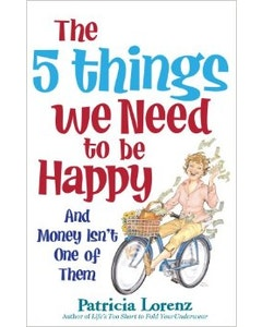 The 5 Things We Need to Be Happy, And Money Isn't One of Them