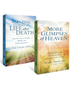 More Glimpses of Heaven & Amazing Stories of Life After Death