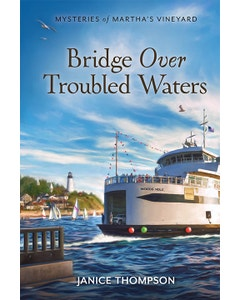 Bridge Over Troubled Waters- Mysteries of Martha's Vineyard- Book 10