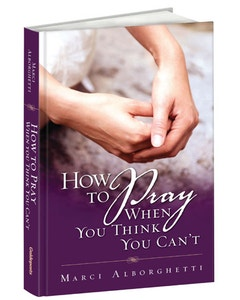 How to Pray When You Think You Can't Book Cover