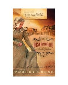 Love Finds You in Deadwood, South Dakota Book Cover