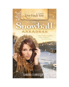 Love Finds You in Snowball, Arkansas Book Cover