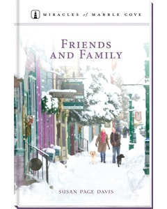 Friends and Family - Miracles of Marble Cove - Book 21