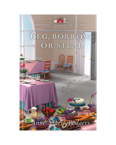 Mysteries of Lancaster County Book 13: Beg, Borrow, or Steal