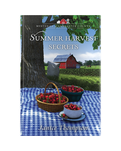 Mysteries of Lancaster County Book 15: Summer Harvest Secrets