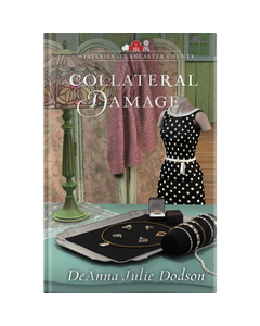 Mysteries of Lancaster County Book 16: Collateral Damage