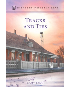 Tracks and Ties - Miracles of Marble Cove - Book 22