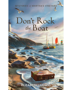 Don't Rock the Boat - Mysteries of Martha's Vineyard - Book 6