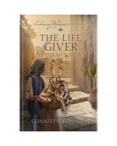 Ordinary Women of the Bible Book 10: The Life Giver