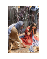 Ordinary Women of the Bible Book 11: No Stone Cast