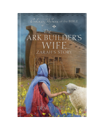 Ordinary Women of the Bible Book 3: The Ark Builder's Wife