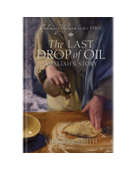 Ordinary Women of the Bible Book 5: The Last Drop of Oil
