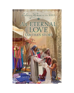 Ordinary Women of the Bible Book 8: An Eternal Love