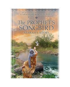 Ordinary Women of the Bible Book 15: The Prophet's Songbird