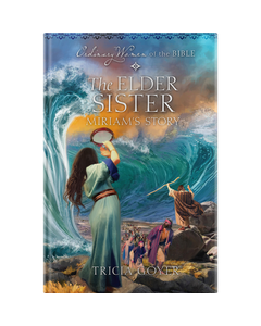 Ordinary Women of the Bible Book 18: The Elder Sister