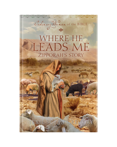 Ordinary Women of the Bible Book 19: Where He Leads Me