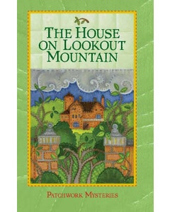 The House on Lookout Mountain (Book 14 Patchwork Mysteries)