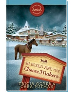 Blessed are the Cheese Makers - Sugarcreek Amish Mysteries - Book 17