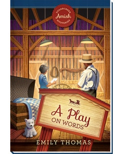 A Play on Words - Sugarcreek Amish Mysteries - Book 20
