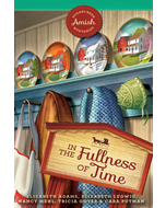 In the Fullness of Time - Sugarcreek Amish Mysteries - Book 25