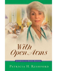 With Open Arms - Stories from Hope Haven - Book 14
