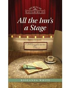 All the Inn's a Stage - Secrets of Wayfarers Inn - Book 12