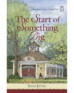 The Start of Something Big (Book 24- Tales from Grace Chapel Inn Series)