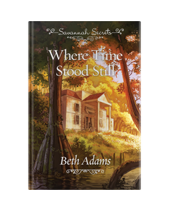Savannah Secrets - Where Time Stood Still - Book 5