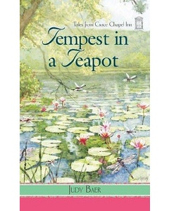 Tempest in a Teapot (Book 17- Tales from Grace Chapel Inn Series)