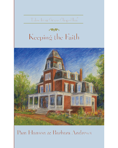 Keeping the Faith (Book 47 - Tales from Grace Chapel Inn Series)