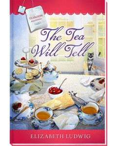 The Tea Will Tell - Tearoom Mysteries - Book 11