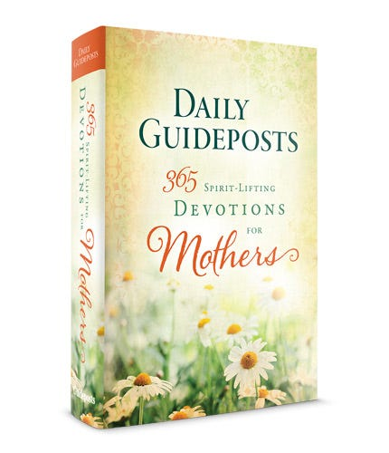 Daily Guideposts: 365 Spirit Lifting Devotions for Mothers