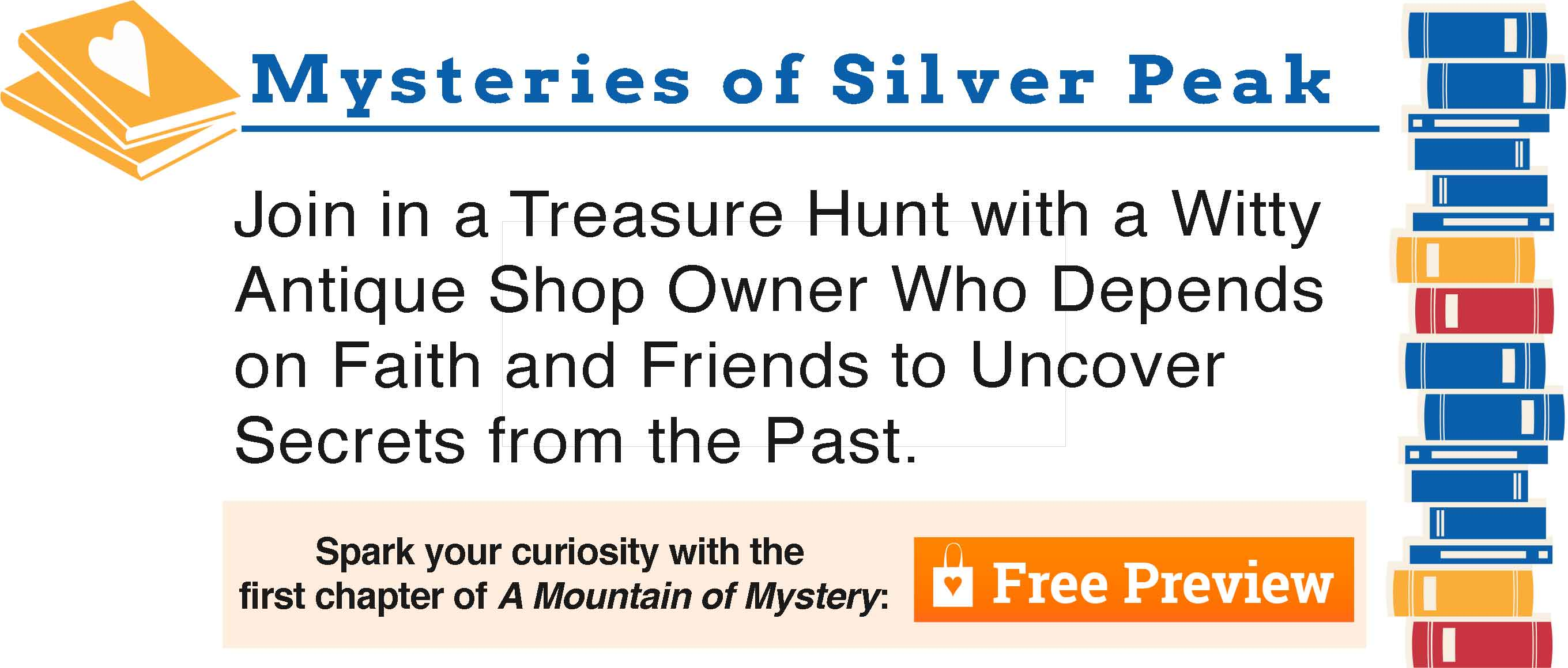 Mysteries of Silver Peak Series - Spark your curiosity with the  first chapter of A Mountain of Mystery! (click here to download a free preview.)